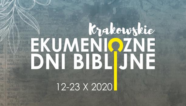 KRAKOWSKIE EKUMENICZNE DNI BIBLIJNE – 12-23.10.2020